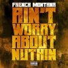 Excuse My French / Ain't Worried About Nothin (2013)