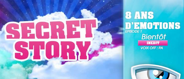 Bientôt ! Secret Story : 8 ans d'émotions