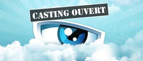 Le casting est Ouvert !