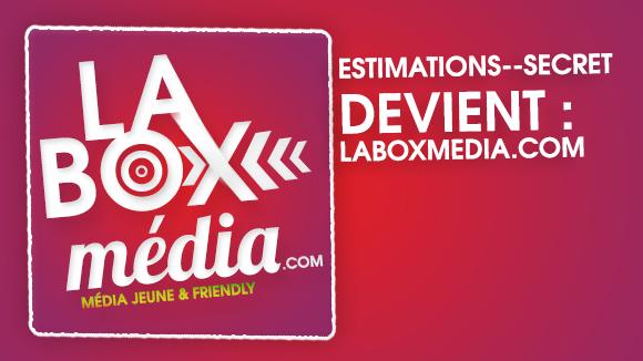 Estimations--Secret est devenue LABOXMEDIA !