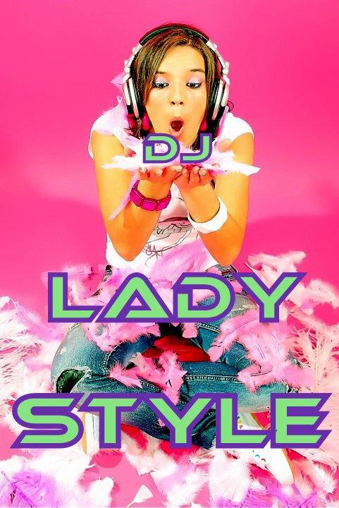 ▂ ▃ ▅ ▆ ▇ DJ LADY STYLE ▇ ▆ ▅ ▃ ▂