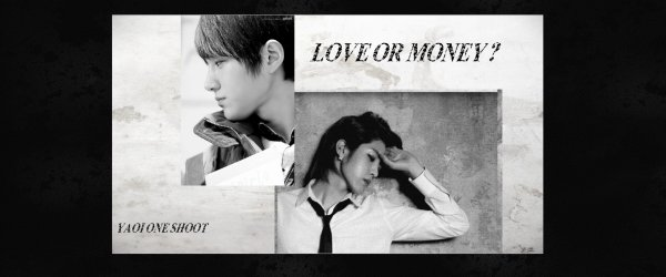 Love or Money ? ~ Chapitre 6