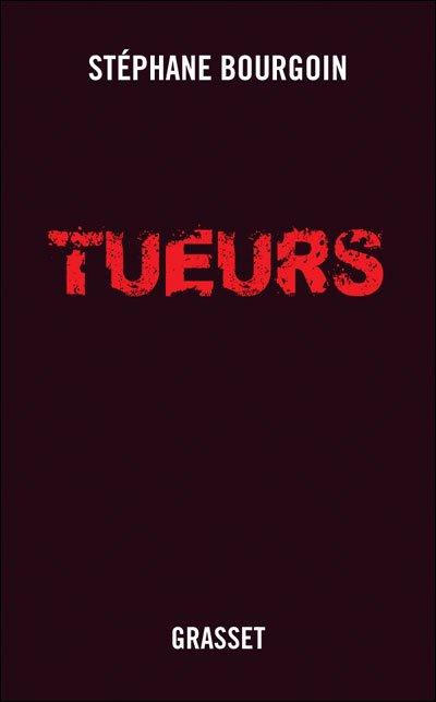 Tueurs (Stephane Bourgoin)