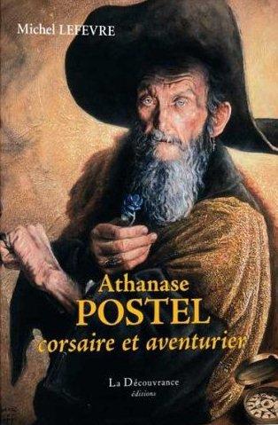 Athanase Postel, Corsaire & Aventurier (Michel Lefèvre)