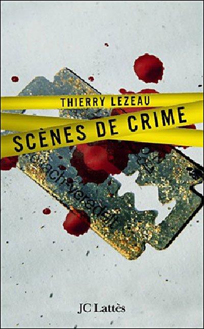 Scène de Crime (Thierry Lezeau)