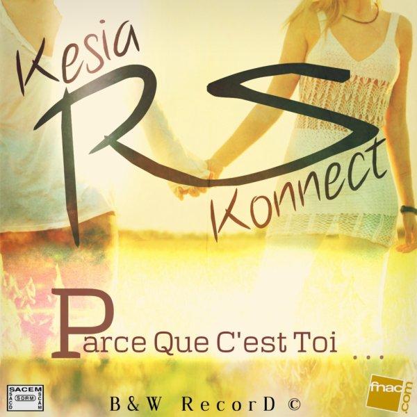 """Jaquette """" Parce que c'est toi """" KESIA R ft S-Konnect"""