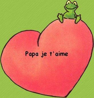 papa malgré que lon n'est le meme caractere je t'aime
