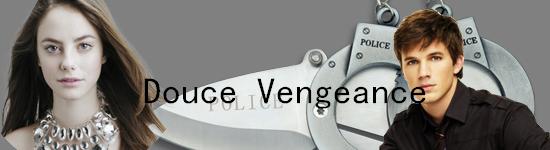 Douce Vengeance ~ Lumière du Petit Ruisseau