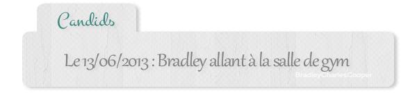 | Candids - 12.06 : Bradley allant faire un tour à une salle de gym