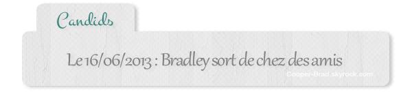   Candids - 16.06 : Bradley sort de chez des amis (Santa Monica)