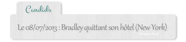 | Candids - 08.07 : Bradley quittant son hôtel à New York.
