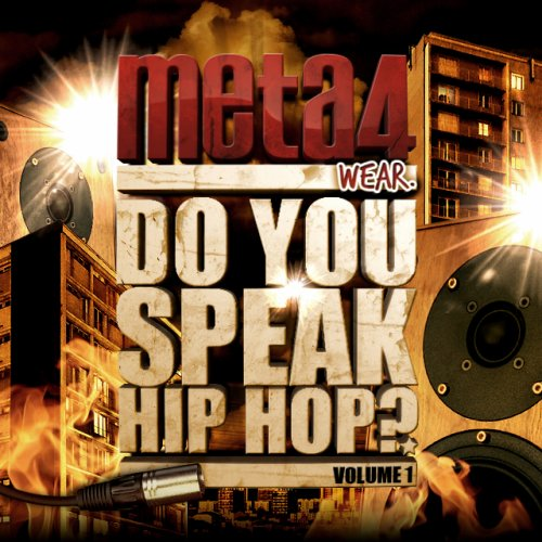 META4 WEAR  ®          Do  You  Speak  HipHop ?