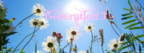 Génération 3 :)