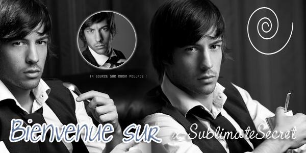 » Bienvenue sur x-SublimateSecret Source • Création • Déco • FaceBook Fan's • Groupe Fan's • By x-SublimateSecret, production ©