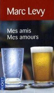 Mes amis, Mes amours, Marc Lévy