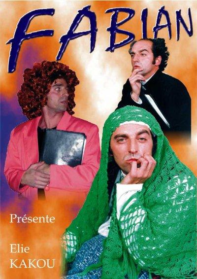 """Fabian présente """" ELIE KAKOU """" contact  GALA : 0479 / 897 141 jmc-spectacles@hotmail.fr"""
