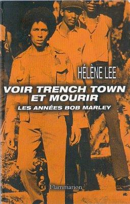 "Livre : ""Voir Trench Town et mourir"" de Helene Lee"