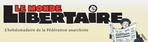 Le monde libertaire (journal disponible en kiosque)