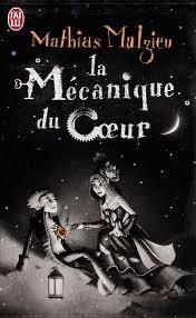 « La mécanique du coeur », de Mathias Malzieu