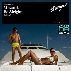 Muzzaik  / Be Alright (Original Mix) (2011)