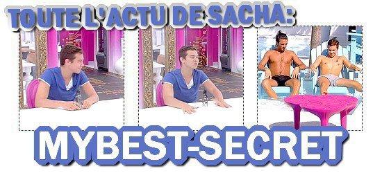 . Le live de Sacha : Jeudi 09 août 2012 . ܤ  MYBEST-SECRET .