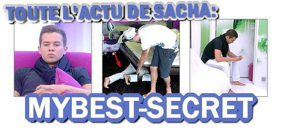 . Le live de Sacha : Mercredi 15 août 2012 . ܤ  MYBEST-SECRET .