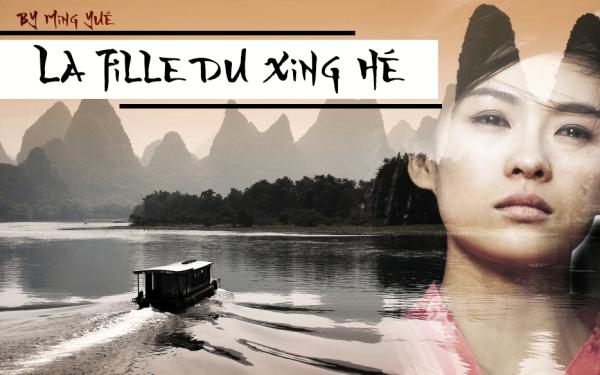 N°3 : La Fille du Xing Hé