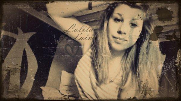 Lolita,ma meilleure amie je t'aime.<3