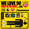 We Love 90 feat Jade / Right In The Night (Billions Dollars Dogs and Vincenzo Callea Club Edit) (2011)