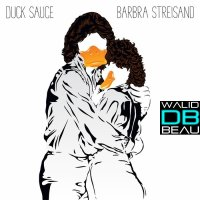 Duck Sauce /  Barbra Streisand (Original Mix) (2010)