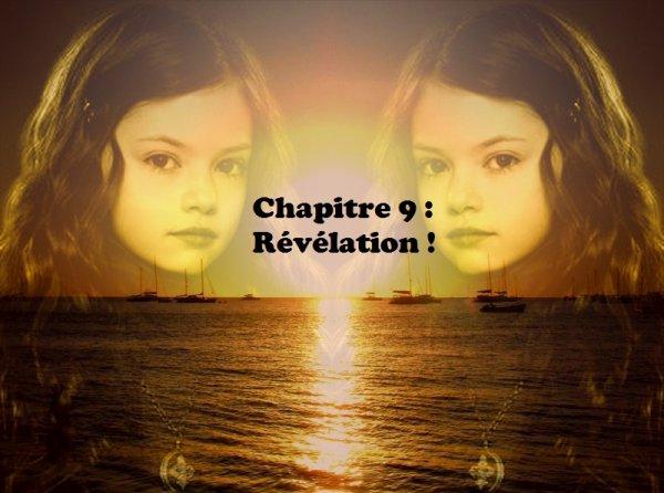 Tome 2 : Neuvième chapitre : Révélation !