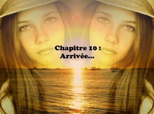 Tome 2 : Dixième chapitre : Arrivée...
