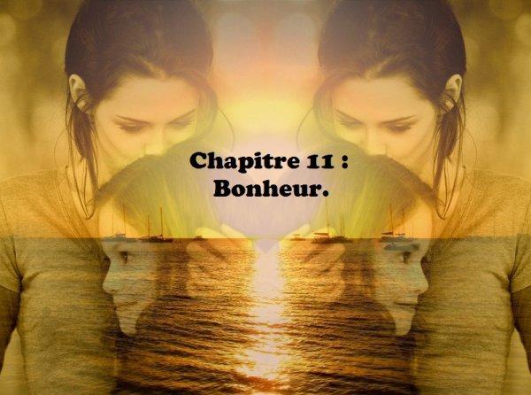 Tome 2 : Onzième chapitre : Bonheur.