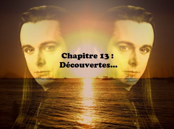 Tome 2 : Treizième chapitre : Découvertes...
