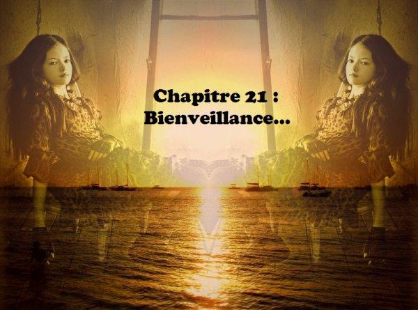Tome 2 : Vingt-et-unième chapitre : Bienveillance...