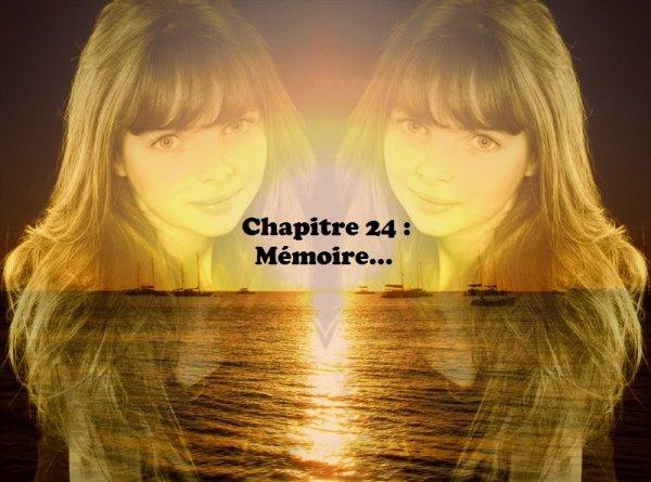 Tome 2 : Vingt-quatrième chapitre : Mémoire...