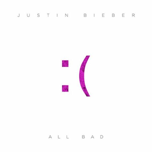 Justin Bieber - All Bad  (2013)