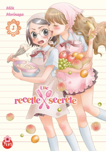 Passionnément yuri : chronique manga