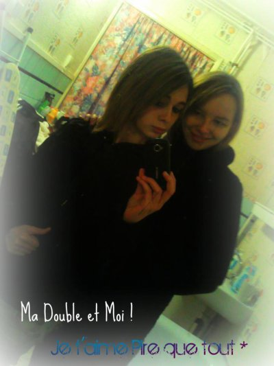Toujours Ma Double && Moi