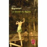 """ Le secret du bayou "" de John Biguenet ★★★★"