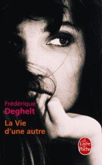 """"""" La vie d'une autre """" de Frédérique Deghelt ★★"""