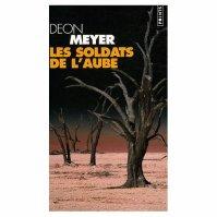""""""" Les soldats de l'auble """" de Deon Meyer ★★★"""