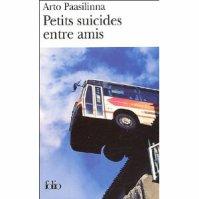 """"""" Petits suicides entre amis """" de Arto Paasilinna ★★★"""