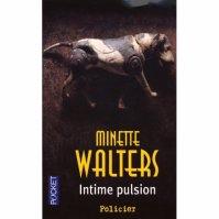 """ Intime pulsion "" de Minette Walters ★★★★"