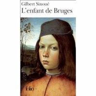 """"""" L'enfant de Bruges """" de Gilbert Sinoué  ★★★"""