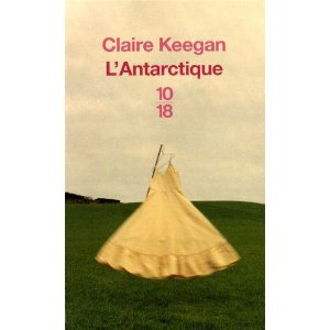""""""" L'Antarctique """" de Claire Keegan ★★★"""