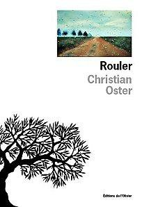 """ Rouler "" de Christian Oster ★★★"