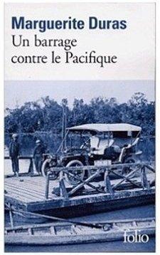 """"""" Un barrage contre le Pacifique """" de Marguerite Duras ★★"""