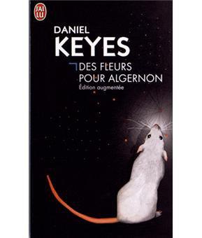 """"""" Des fleurs pour Algernon """" de Daniel Keyes ★★★★"""
