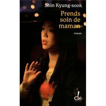 """""""Prends soin de Maman"""" de Shin Kyung-sook ****"""